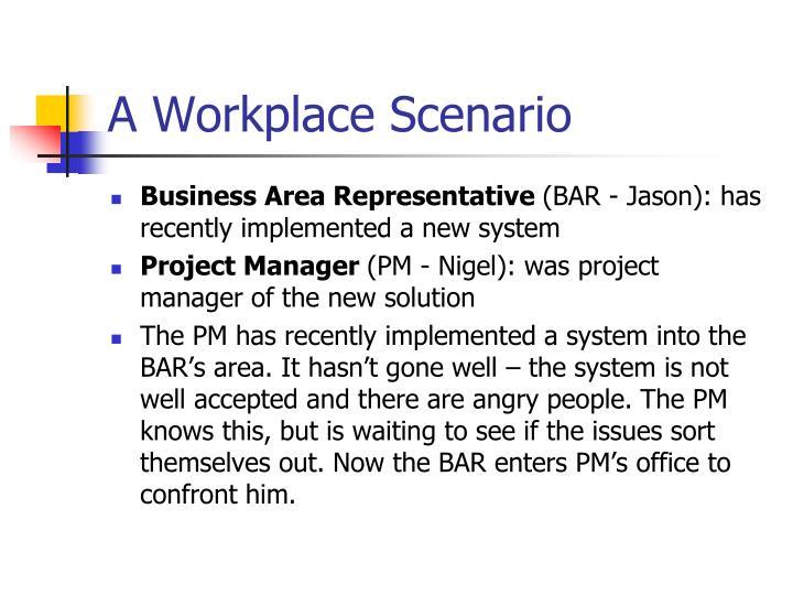 A Workplace Scenario