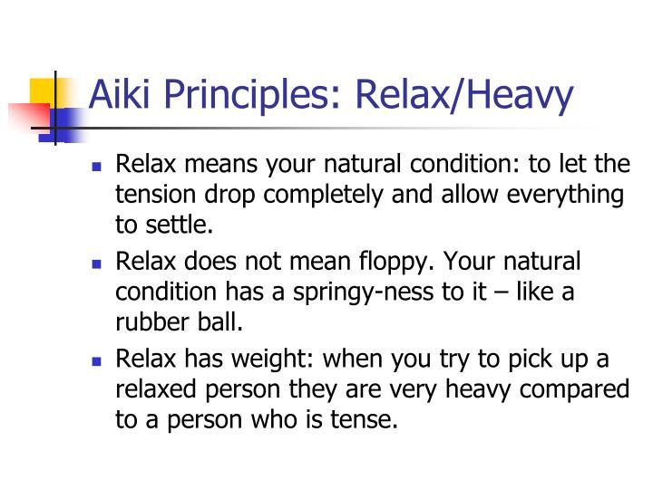 Aiki Principles: Relax/Heavy