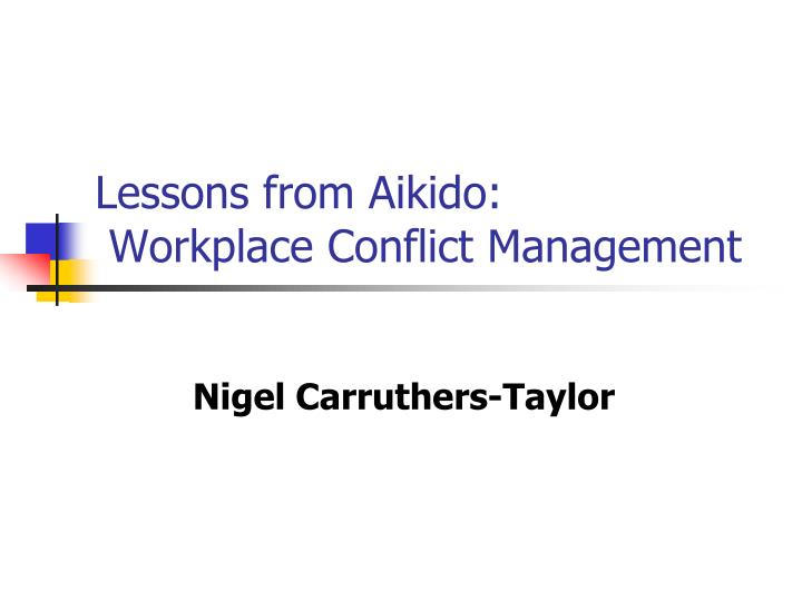 Lessons from aikido workplace conflict management