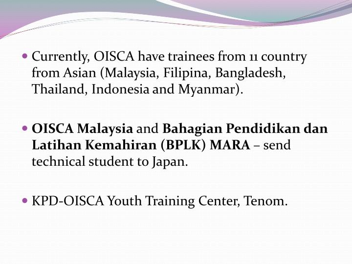 Currently, OISCA have trainees from 11 country from Asian (Malaysia, Filipina, Bangladesh, Thailand, Indonesia and Myanmar).