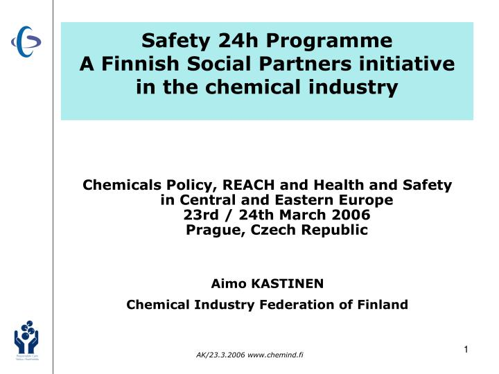 safety 24h programme a finnish social partners initiative in the chemical industry n.