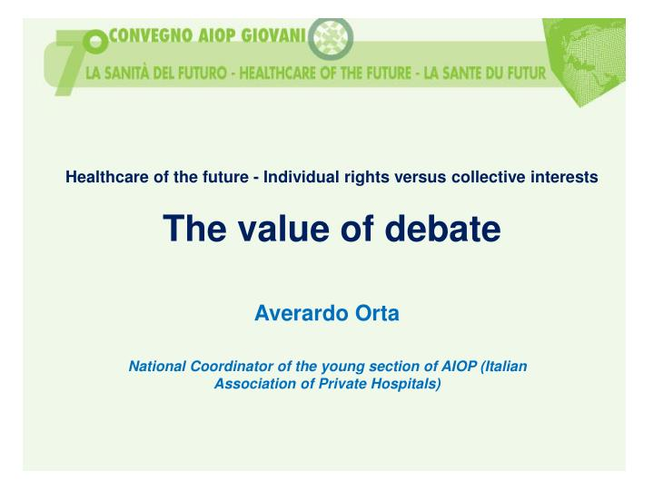 Healthcare of the future - Individual rights versus collective interests