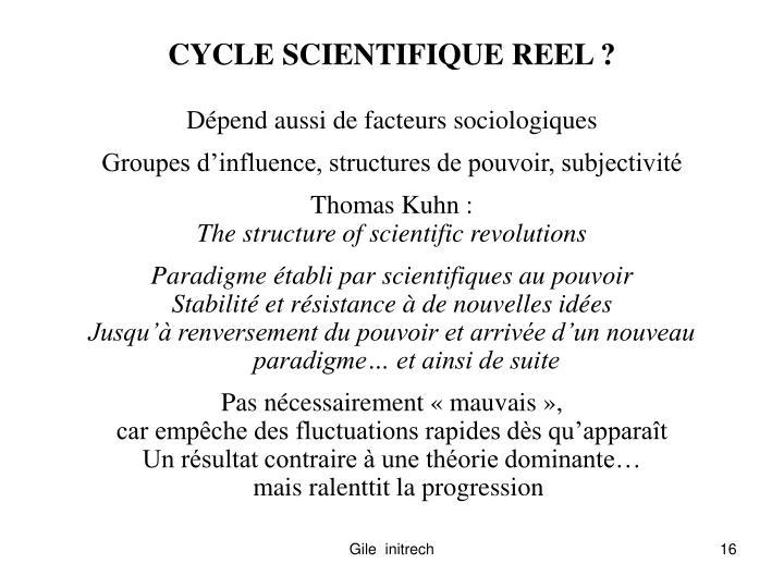 CYCLE SCIENTIFIQUE REEL ?