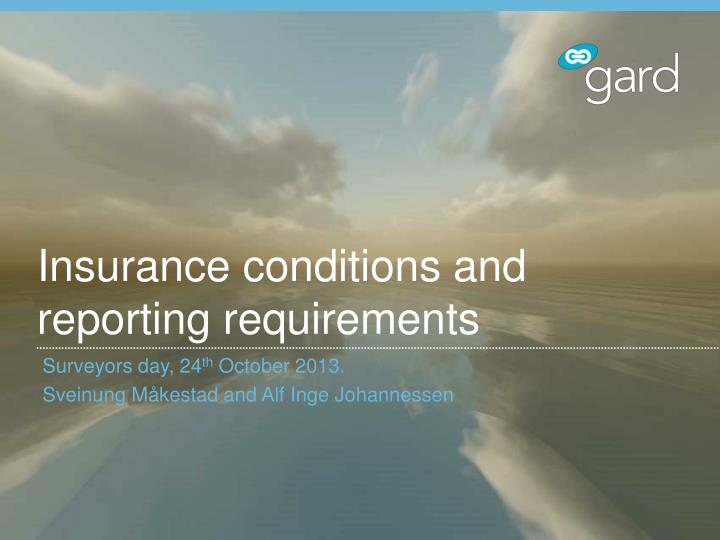 insurance conditions and reporting requirements n.