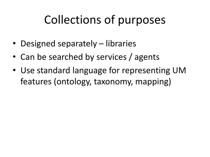 Collections of purposes