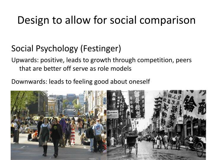 Design to allow for social comparison