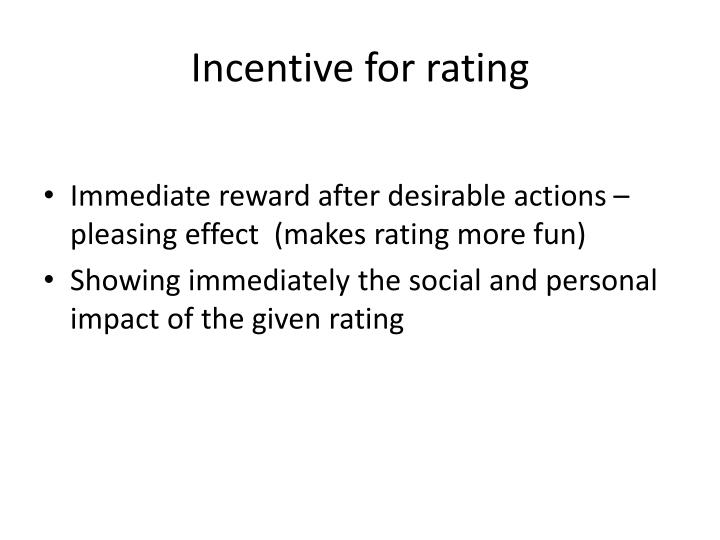 Incentive for rating