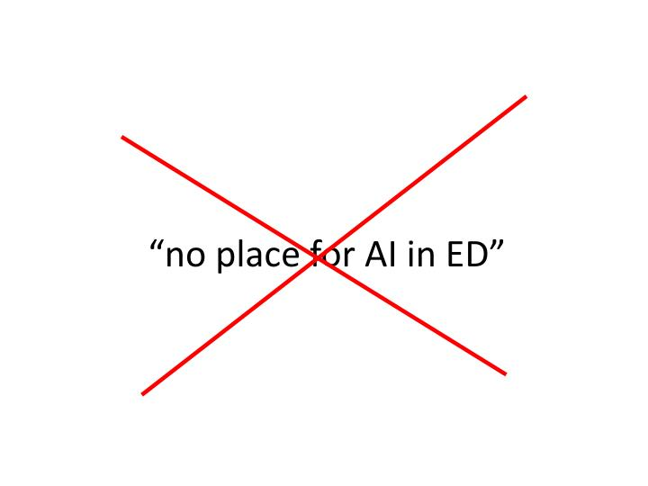 """""""no place for AI in ED"""""""