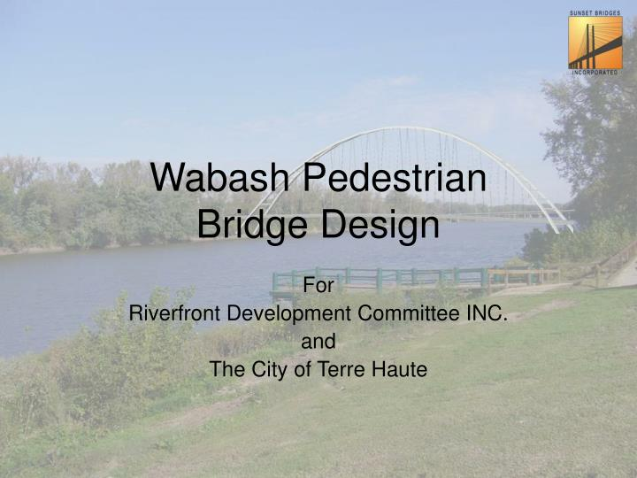 wabash pedestrian bridge design n.
