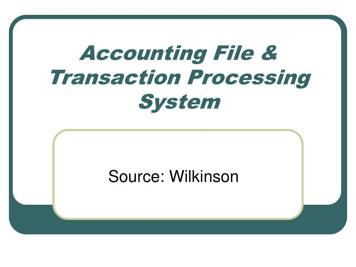 accounting file transaction processing system n.
