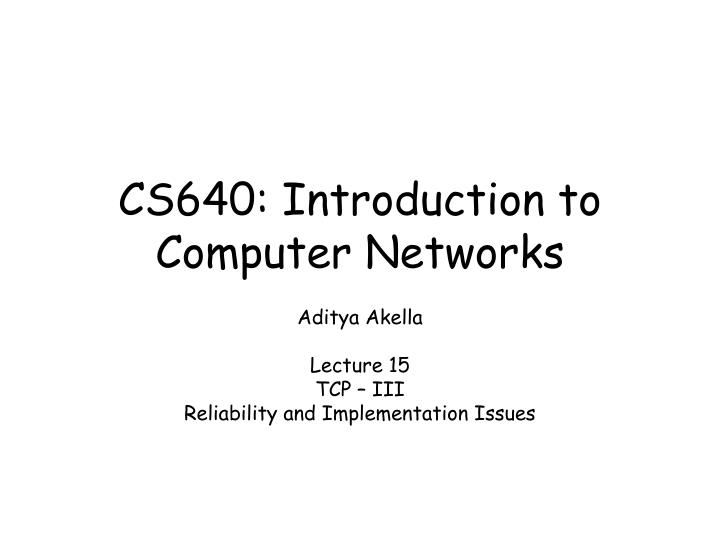 cs640 introduction to computer networks n.