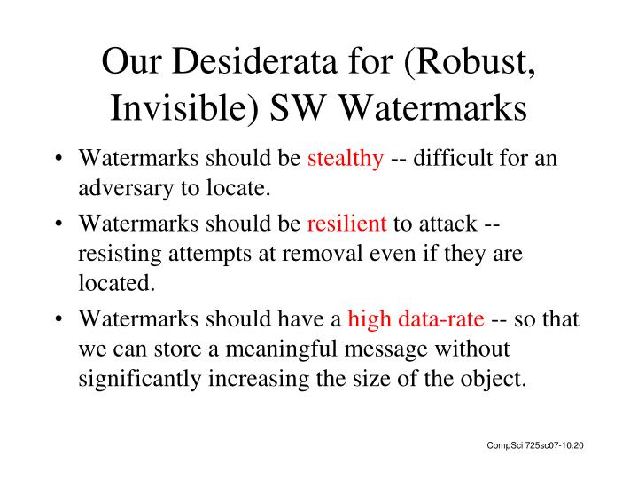 Our Desiderata for (Robust, Invisible) SW Watermarks