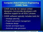 computer aided software engineering case tools1