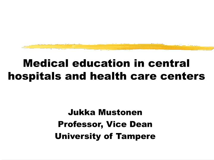 medical education in central hospitals and health care centers n.