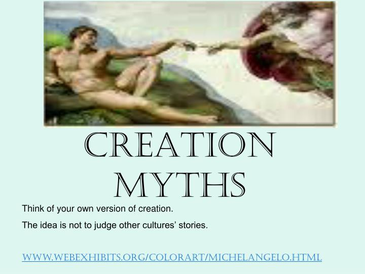 the myth of the creators and the creations