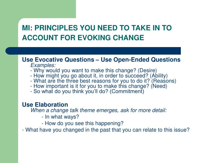 MI: PRINCIPLES YOU NEED TO TAKE IN TO ACCOUNT FOR EVOKING CHANGE