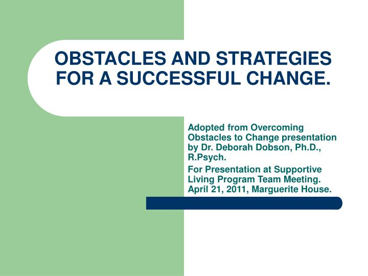 Obstacles and strategies for a successful change