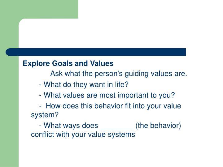 Explore Goals and Values