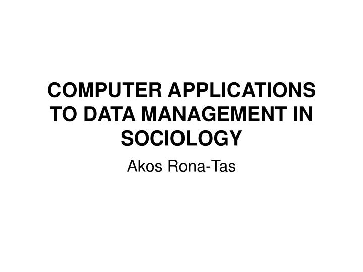 computer applications to data management in sociology n.