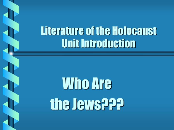 literature of the holocaust unit introduction n.
