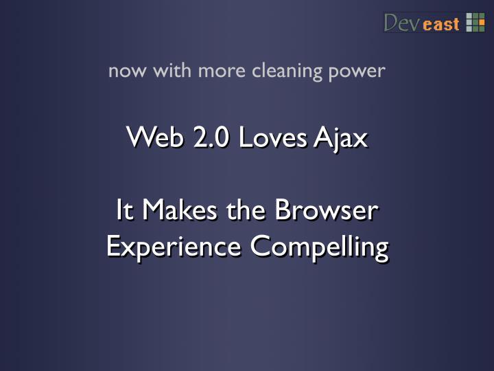 Web 2.0 Loves Ajax