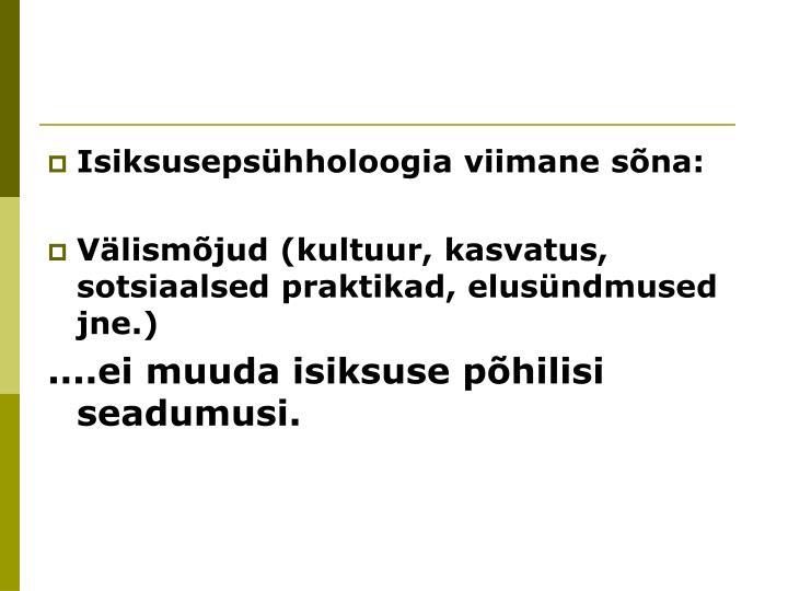 Isiksusepsühholoogia viimane sõna: