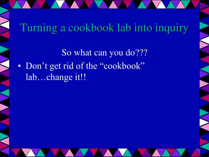 Turning a cookbook lab into inquiry