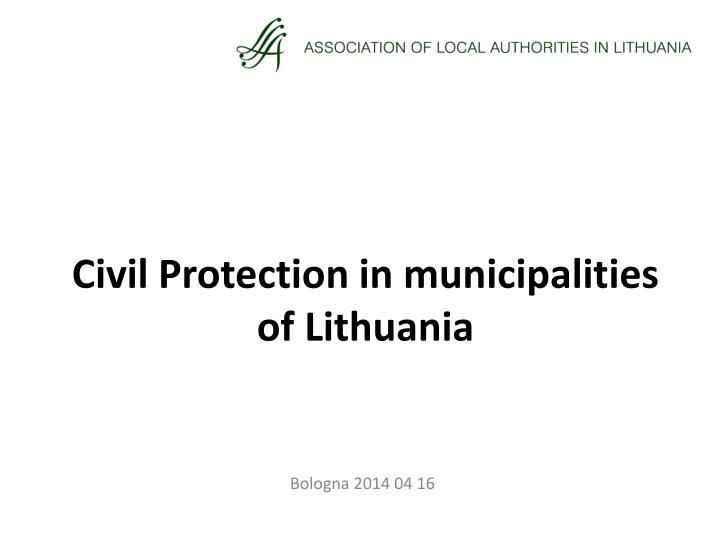 Civil protection in municipalities of lithuania