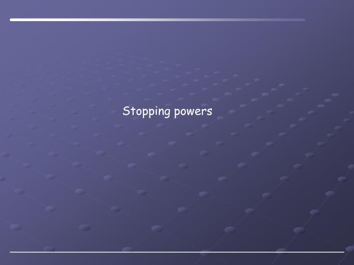 Stopping powers