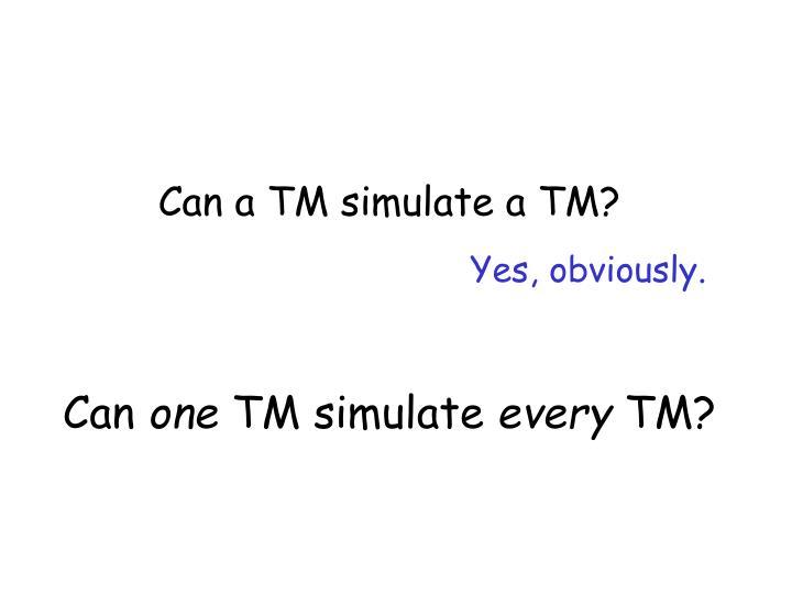 Can a TM simulate a TM?