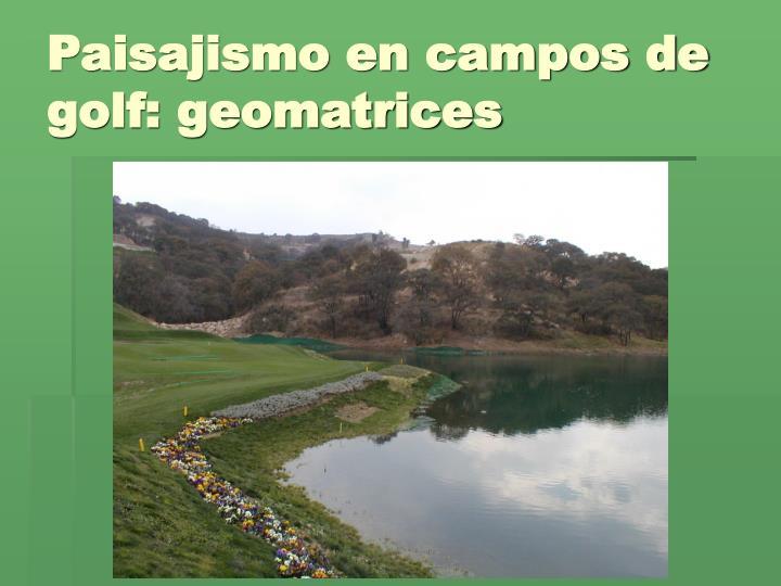 Paisajismo en campos de golf: geomatrices