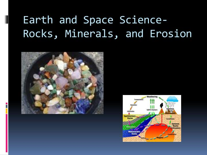earth and space science rocks minerals and erosion n.