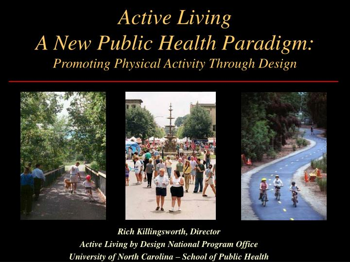 active living a new public health paradigm promoting physical activity through design n.