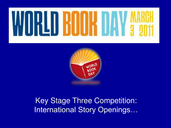 key stage three competition international story openings n.