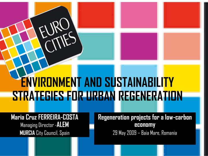 ENVIRONMENT AND SUSTAINABILITY STRATEGIES FOR URBAN REGENERATION