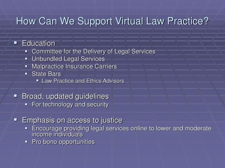How Can We Support Virtual Law Practice?
