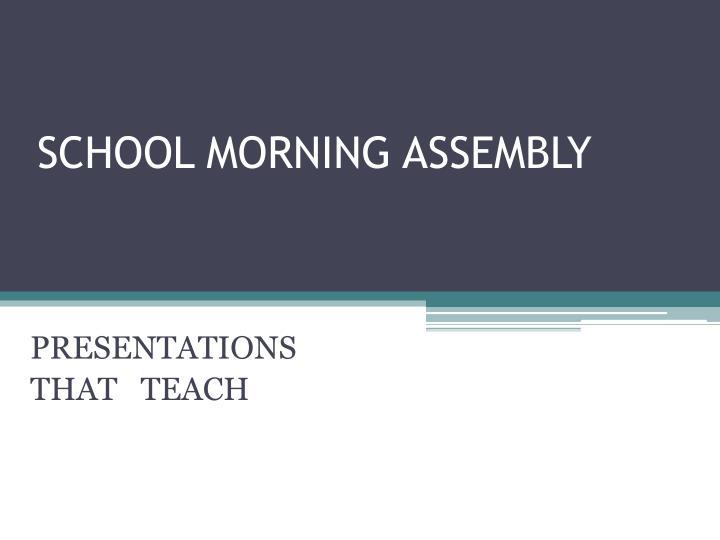 SCHOOL MORNING ASSEMBLY
