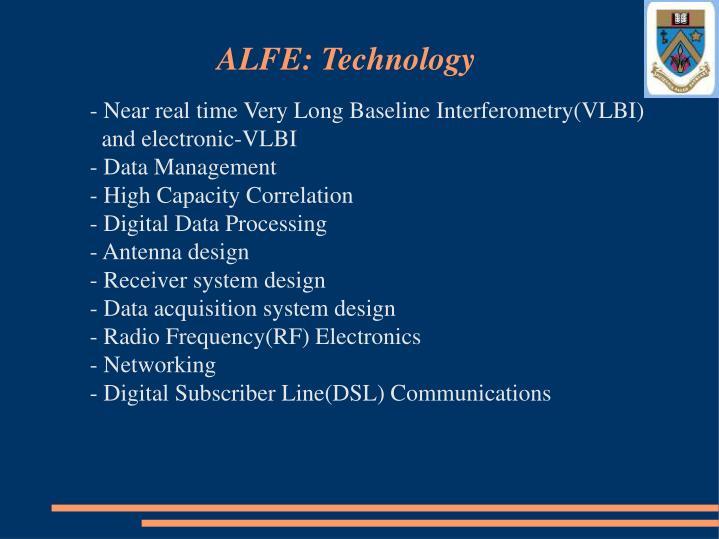 ALFE: Technology