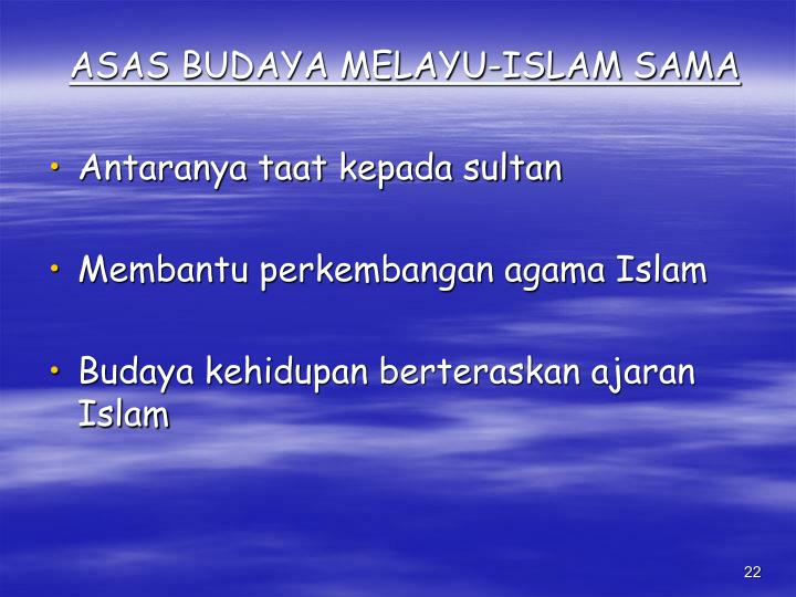ASAS BUDAYA MELAYU-ISLAM SAMA