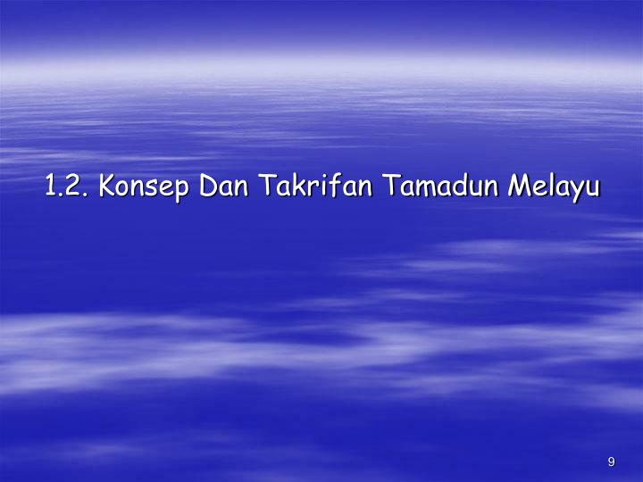 1.2. Konsep Dan Takrifan Tamadun Melayu