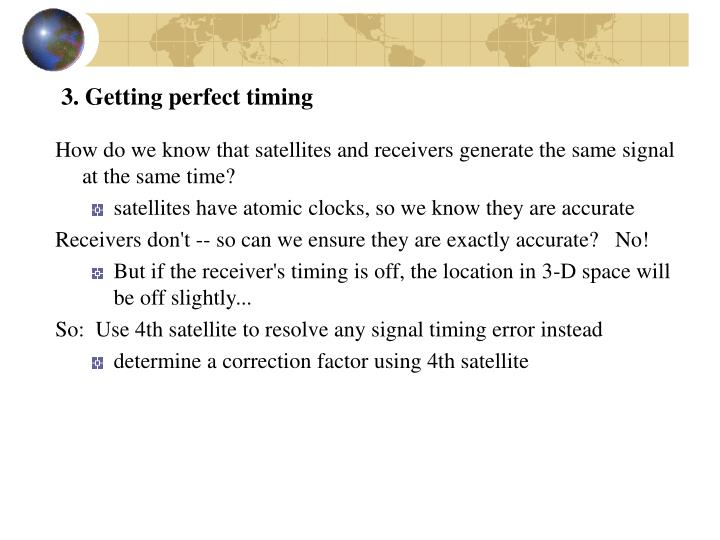 3. Getting perfect timing