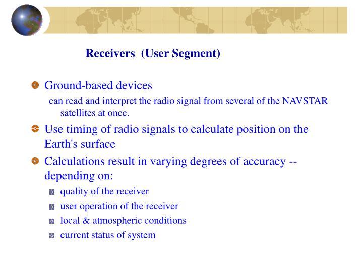 Receivers  (User Segment)