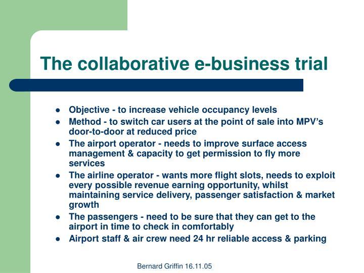 The collaborative e-business trial