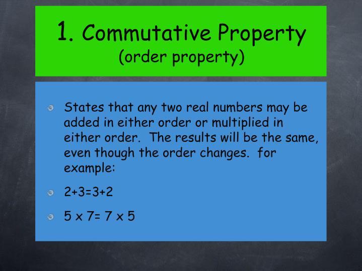 1 commutative property order property