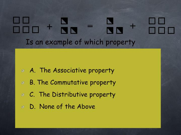 Is an example of which property