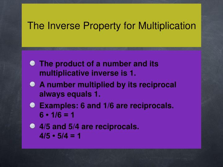 The Inverse Property for Multiplication