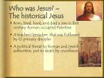 who was jesus the historical jesus
