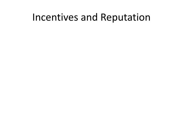 incentives and reputation n.
