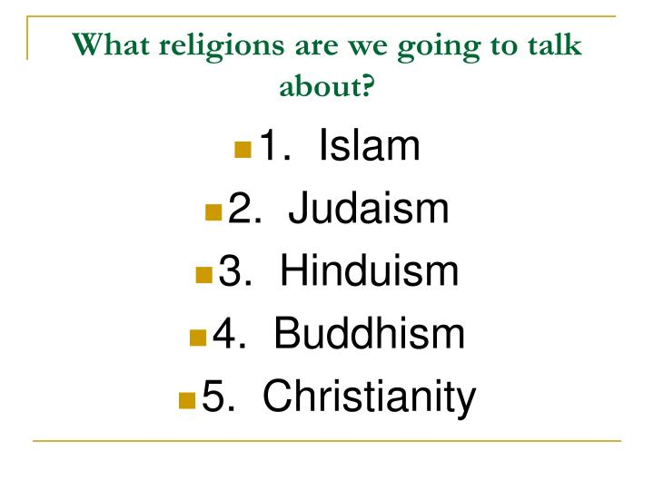 What religions are we going to talk about?