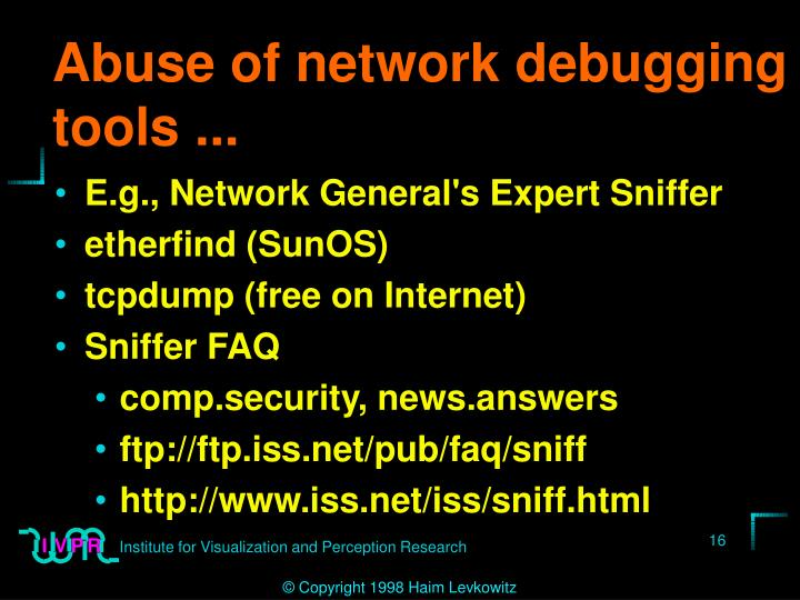 Abuse of network debugging tools ...